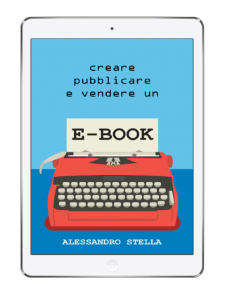 Creare, pubblicare e vendere un ebook